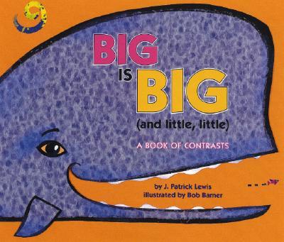 Big Is Big (and little, little) By Lewis, J. Patrick/ Barner, Bob (ILT)